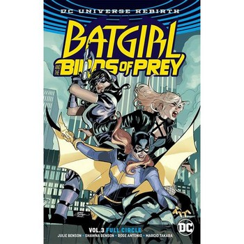 Batgirl & Birds of Prey Vol. 3 : Full Circle TP (Rebirth)