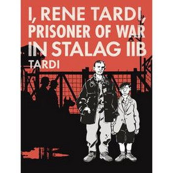 I Rene Tardi Prisoner of War in Stalag IIB (O)HC