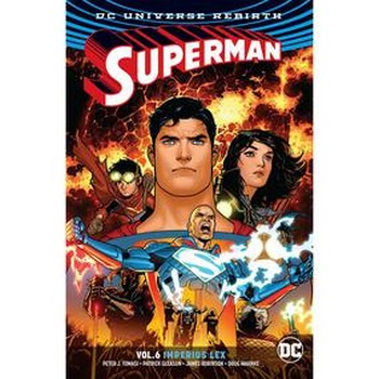 Superman Vol. 6 : Imperius Lex TP (Rebirth)
